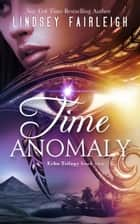 Time Anomaly ebook by Lindsey Fairleigh
