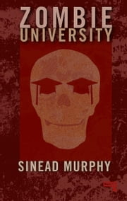 Zombie University ebook by Sinead Murphy