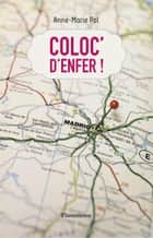 Coloc' d'enfer ebook by Anne-Marie Pol, Anne-Marie Pol
