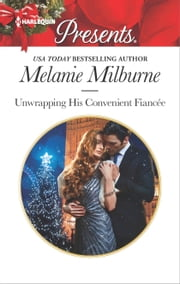 Unwrapping His Convenient Fiancée - An Emotional Christmas Romance ebook by Melanie Milburne