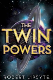 The Twin Powers ebook by Robert Lipsyte