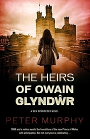 The Heirs of Owain Glyndŵr - A Historical Legal Thriller set in Wales ebook by Peter Murphy