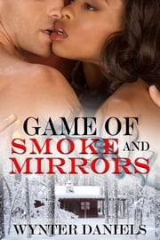 Game of Smoke and Mirrors ebook by Wynter Daniels