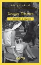 Le inchieste di Maigret 66-70 eBook by Georges Simenon
