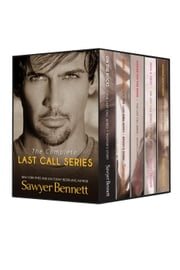 The Last Call Series Complete Boxed Set - The Last Call Series ebook by Sawyer Bennett