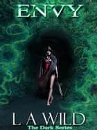 Envy The Darkness ebook by L A Wild