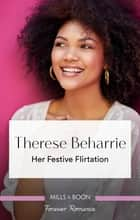 Her Festive Flirtation ebook by Therese Beharrie