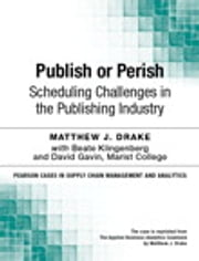 Publish or Perish - Scheduling Challenges in the Publishing Industry ebook by Matthew Drake