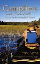 Campfires and Loon Calls ebook by Jerry Apps,Steve Apps