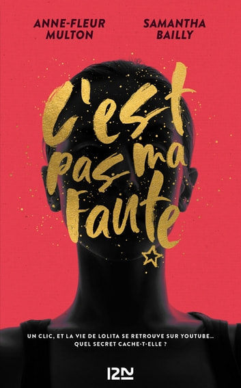 C'est pas ma faute ebook by Samantha BAILLY,Anne-Fleur MULTON
