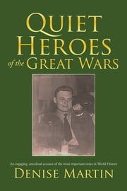 Quiet Heroes of the Great Wars ebook by Denise Martin