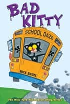 Bad Kitty School Daze ebook by Nick Bruel