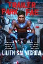 Trailer Park Fae ebook by Lilith Saintcrow