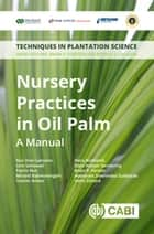 Nursery Practices in Oil Palm - A Manual eBook by Brian Forster, Peter D. S. Caligari, Nur D Laksono,...