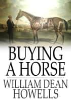 Buying a Horse ebook by William Dean Howells