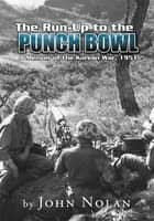 The Run-Up to the Punch Bowl ebook by John Nolan