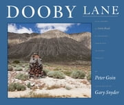 Dooby Lane - Also Known as Guru Road, A Testament Inscribed in Stone Tablets by DeWayne Williams ebook by Gary Snyder
