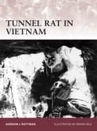 Tunnel Rat in Vietnam ebook by Gordon L. Rottman, Brian Delf