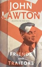 Friends and Traitors ebook by John Lawton