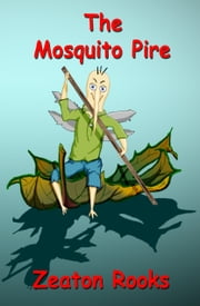The Mosquito Pire ebook by Zeaton Rooks