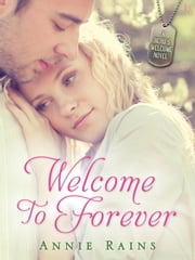 Welcome to Forever - A Hero's Welcome Novel ebook by Annie Rains