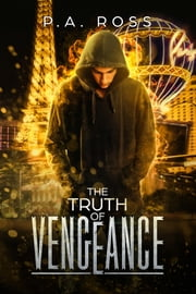 The Truth of Vengeance: Vampire Formula Series Book 2 ebook by P.A. Ross