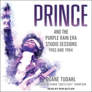 Prince and the Purple Rain Era Studio Sessions - 1983 and 1984 audiobook by Duane Tudahl