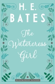 The Watercress Girl ebook by H.E. Bates