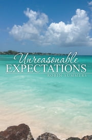UNREASONABLE EXPECTATIONS ebook by Robin Summers