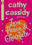 Love, Peace and Chocolate (Pocket Money Puffin) ebook by Cathy Cassidy