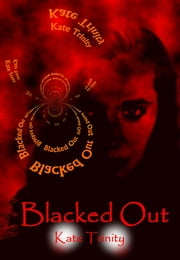 Blacked Out ebook by Kate Trinity