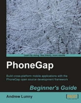PhoneGap Beginner's Guide ebook by Andrew Lunny