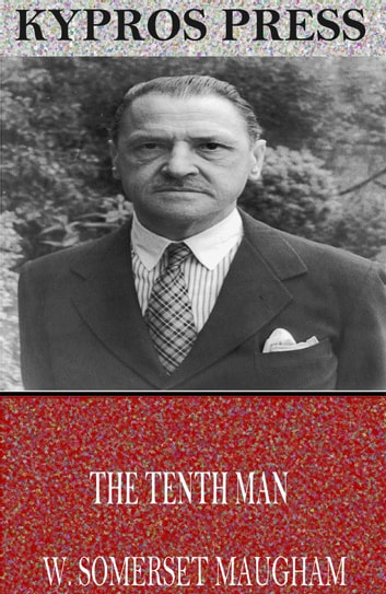 The Tenth Man ebook by W. Somerset Maugham