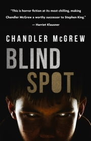 Blind Spot ebook by Chandler McGrew