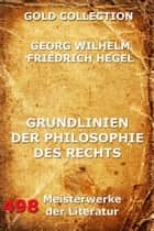 Grundlinien der Philosophie des Rechts ebook by Georg Wilhelm Hegel