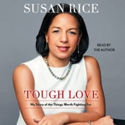 Tough Love - My Story of the Things Worth Fighting For audiobook by