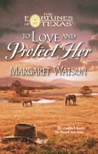 To Love & Protect Her ebook by