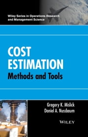 Cost Estimation - Methods and Tools ebook by Gregory K. Mislick,Daniel A. Nussbaum