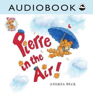 Pierre in the Air audiobook by Andrea Beck