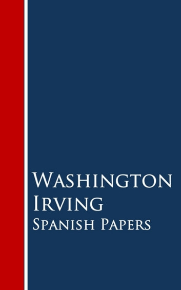 Spanish Papers ebook by Washington Irving