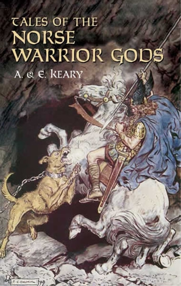 Tales of the Norse Warrior Gods - The Heroes of Asgard ebook by Annie Keary,Eliza Keary
