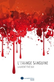 L'orange sanguine eBook par Laurent Fréour