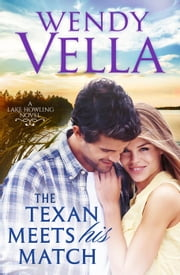 The Texan Meets His Match - A Lake Howling Novel, #2 ebook by Wendy Vella