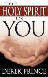 Holy Spirit In You ebook by Derek Prince