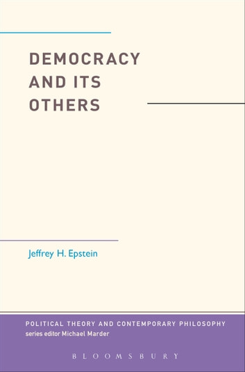 Democracy and Its Others eBook by Jeffrey H. Epstein