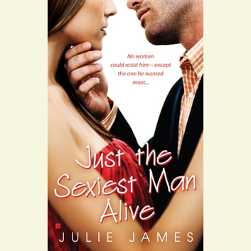 Just the Sexiest Man Alive audiobook by Julie James