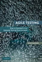 Agile Testing ebook by John Watkins
