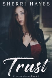 Trust - Finding Anna, #4 ebook by Sherri Hayes