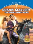 The Sheikh's Secret Bride ebook by Susan Mallery