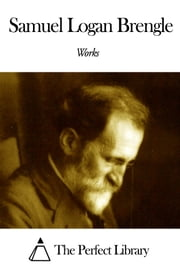 Works of Samuel Logan Brengle ebook by Samuel Logan Brengle